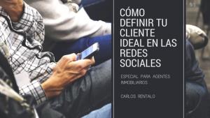 cliente ideal para agentes inmobiliarios por Carlos Rentalo
