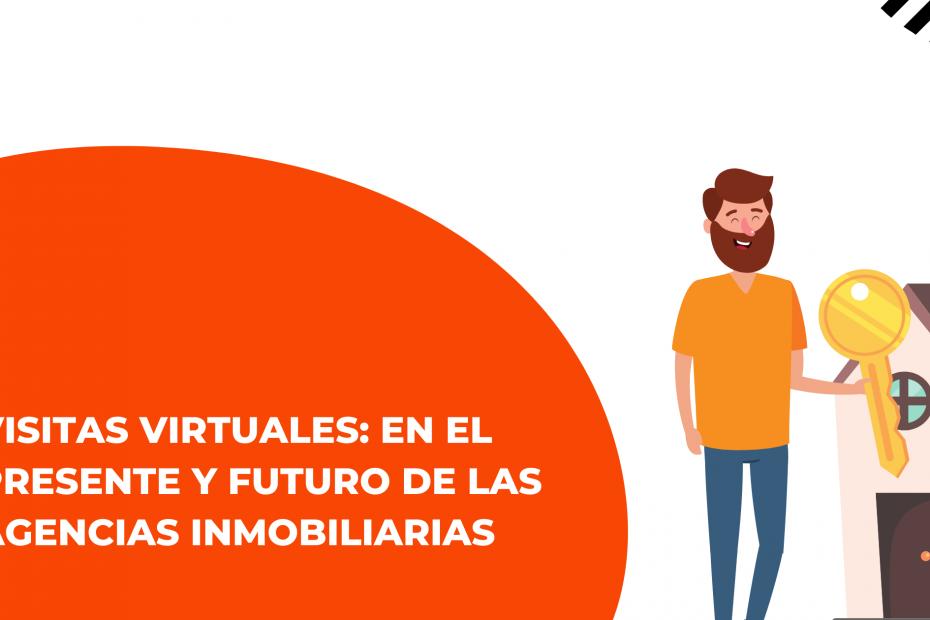 Visitas virtuales: en el futuro y presente de las agencias inmobiliarias